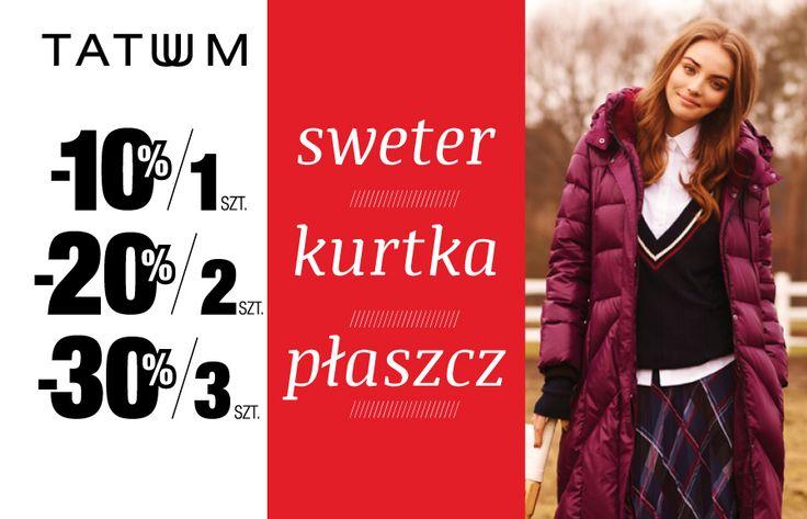 Jesień w pełni. Czas pomyśleć o ciepłych dzianinach i wierzchnich okryciach. W ten weekend (25-27 października) klienci Tatuum przy zakupie 1 sztuki z naszej oferty swetrów, kurtek i płaszczy otrzymają 10% zniżki, dwóch sztuk – 20%, trzech sztuk – 30% rabatu. Oferta dotyczy także modeli przecenionych. Serdecznie zapraszamy do naszych sklepów.