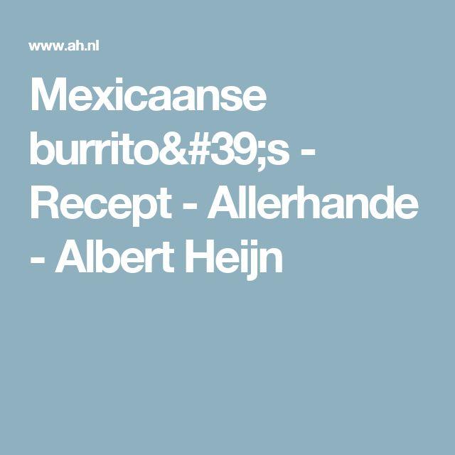 Mexicaanse burrito's - Recept - Allerhande - Albert Heijn