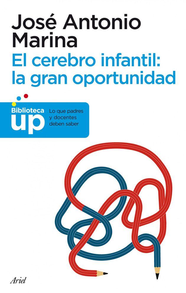 ... Comprender el cerebro infantil José Antonio Marina defiende la aplicación de los conocimientos de la neurología a la escuela.