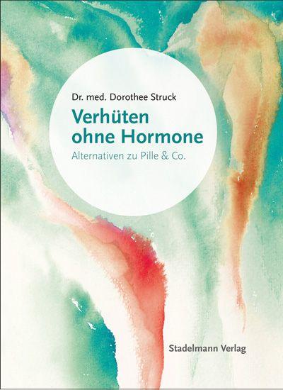 Stadelmann Verlag - Dr. med. Dorothee Struck Verhüten ohne Hormone