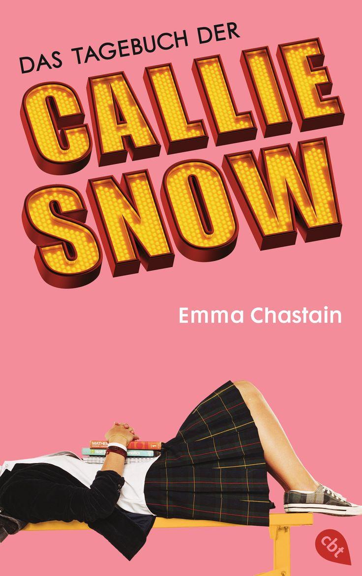 Das Tagebuch der Callie Snow, Emma Chastain, cbt, Book Cover Design: http://www.susekopp.de