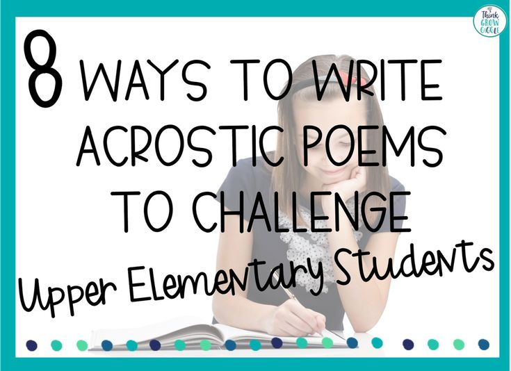 8 ways to write acrostic poems to challenge upper