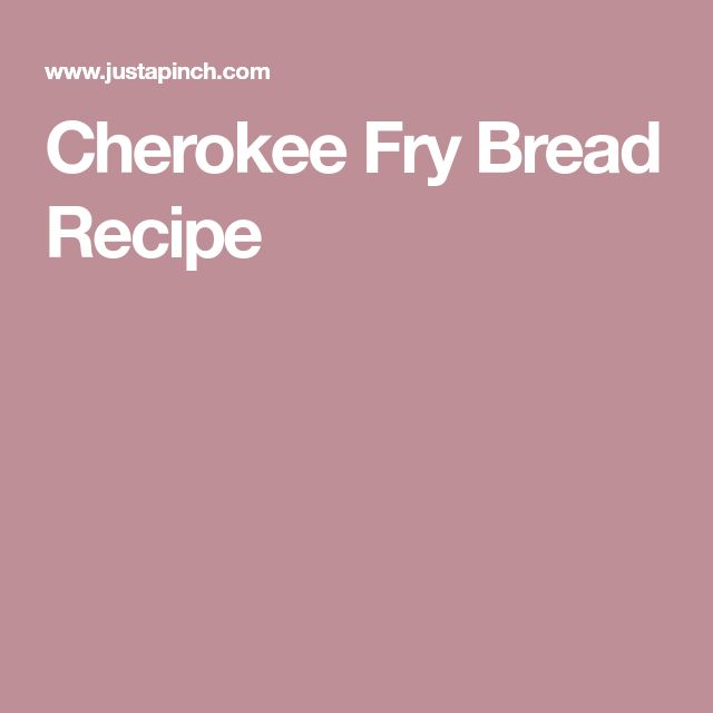 Cherokee Fry Bread Recipe
