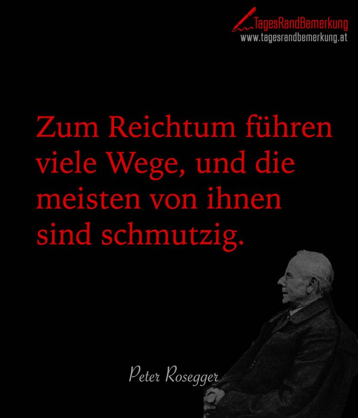 Zum Reichtum führen viele Wege und die meisten von ihnen sind schmutzig. #QuoteOfTheDay #ZitatDesTages #TagesRandBemerkung #TRB #Zitate #Quotes
