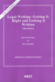 Legal Writing  Getting It Right & Getting It Written, 5th (American Casebook Series), 978-0314262776, Mary Barnard Ray, West; 5 edition