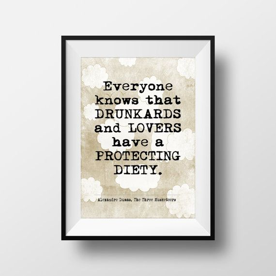"Alexandre Dumas quote The Three Musketeers quote, Literary Quote print, Alcohol Quote, Instant download, ""Everyone knows that drunkards..."""