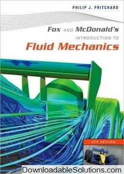 Solution Manual For Fox And Mcdonald S Introduction To Fluid Mechanics 8th Edition Download Answer Key T Fluid Mechanics Fluid Mechanics Engineering Textbook
