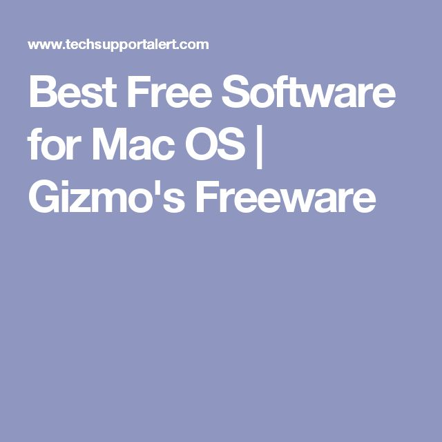 Best Free Software for Mac OS | Gizmo's Freeware