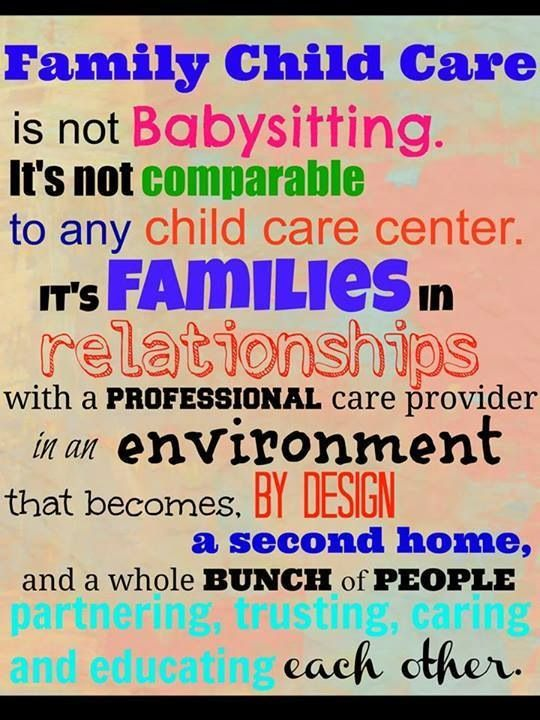 Family Child Care is not babysitting. This quote is from ...