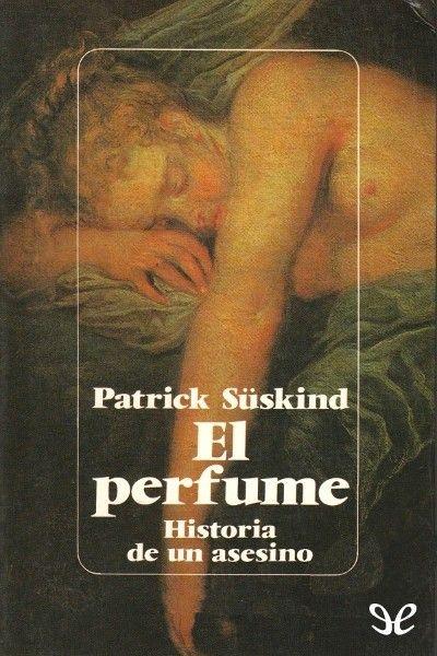 El Perfume - Historia de un asesino - http://descargarepubgratis.com/book/el-perfume-historia-de-un-asesino/