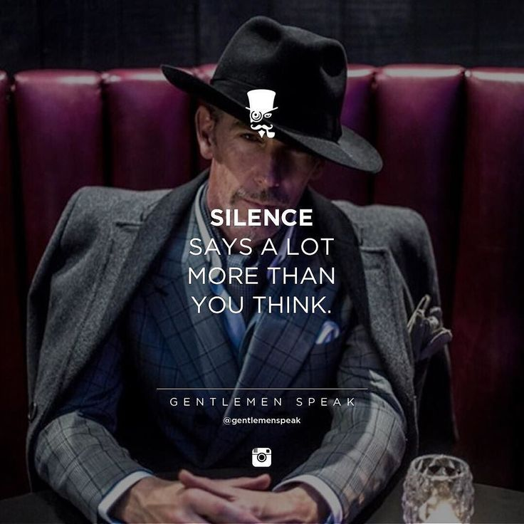 #gentlemenspeak #gentlemen #quotes #follow #life #class #blogger #menstyle #menwithclass #menwithstyle #elegance #silence #alotmore #youthink #words #conversation