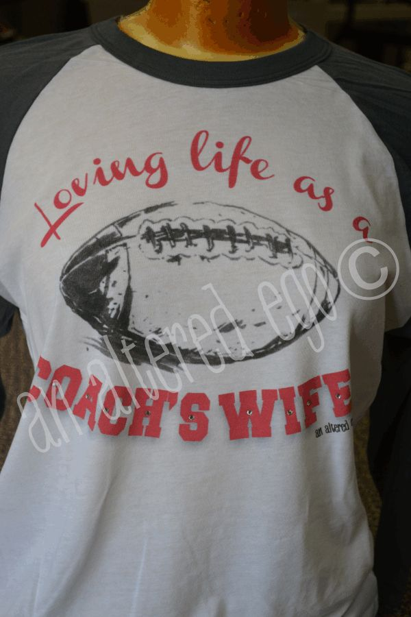 Loving Life as a Coach's Wife Raglan-coach wife  football  mom  raglan