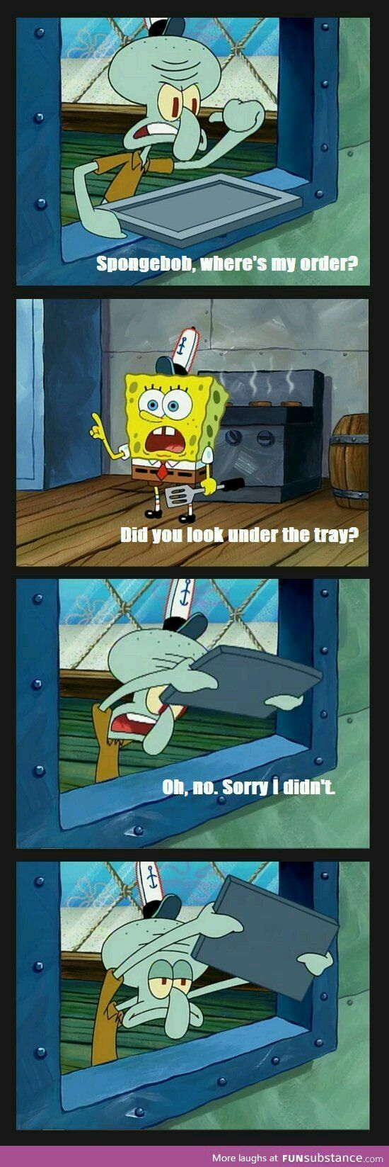 another spongebob picture, which is also funny. I've seen this episode probably too many times, it's funny because spongebob is so dumb and squidward hates him