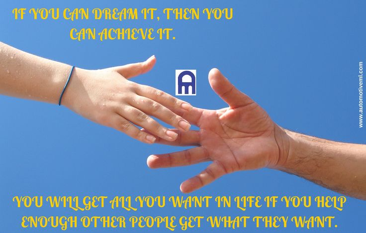 IF YOU CAN DREAM IT, THEN YOU CAN ACHIEVE IT. YOU WILL GET ALL YOU WANT IN LIFE IF YOU HELP ENOUGH OTHER PEOPLE GET WHAT THEY WANT. - Zig Ziglar