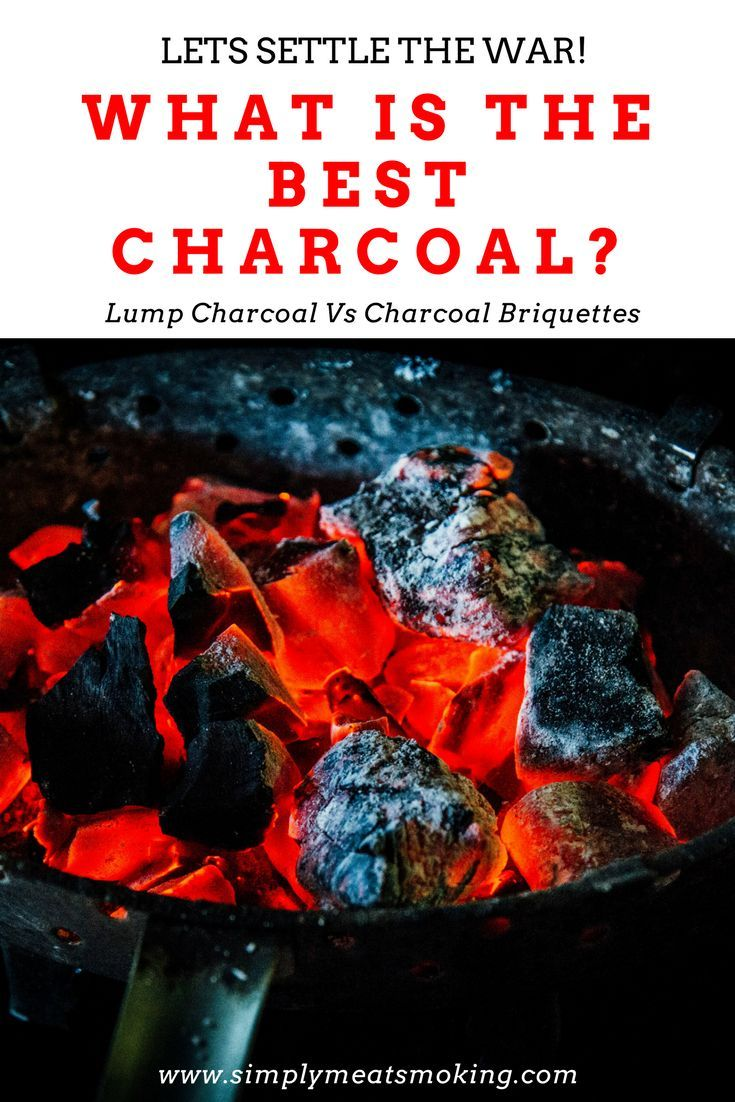 Best Charcoal Briquettes 2019 What Is The Best Charcoal? (Lump Charcoal Vs Charcoal Briquettes