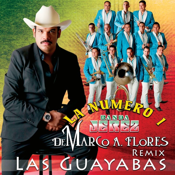 La Numero 1 Banda Jerez De Marco A. Flores - Las Guayabas (Remix)