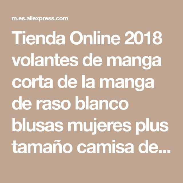 Tienda Online 2018 volantes de manga corta de la manga de raso blanco blusas mujeres plus tamaño camisa de las mujeres de gran tamaño de seda satén de seda blusa cuerpo shirtCM686   Aliexpress móvil