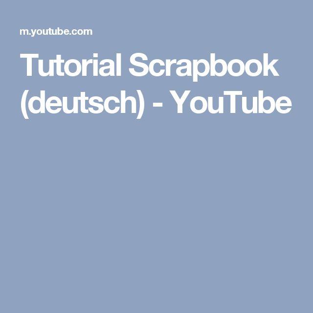Tutorial Scrapbook (deutsch) - YouTube