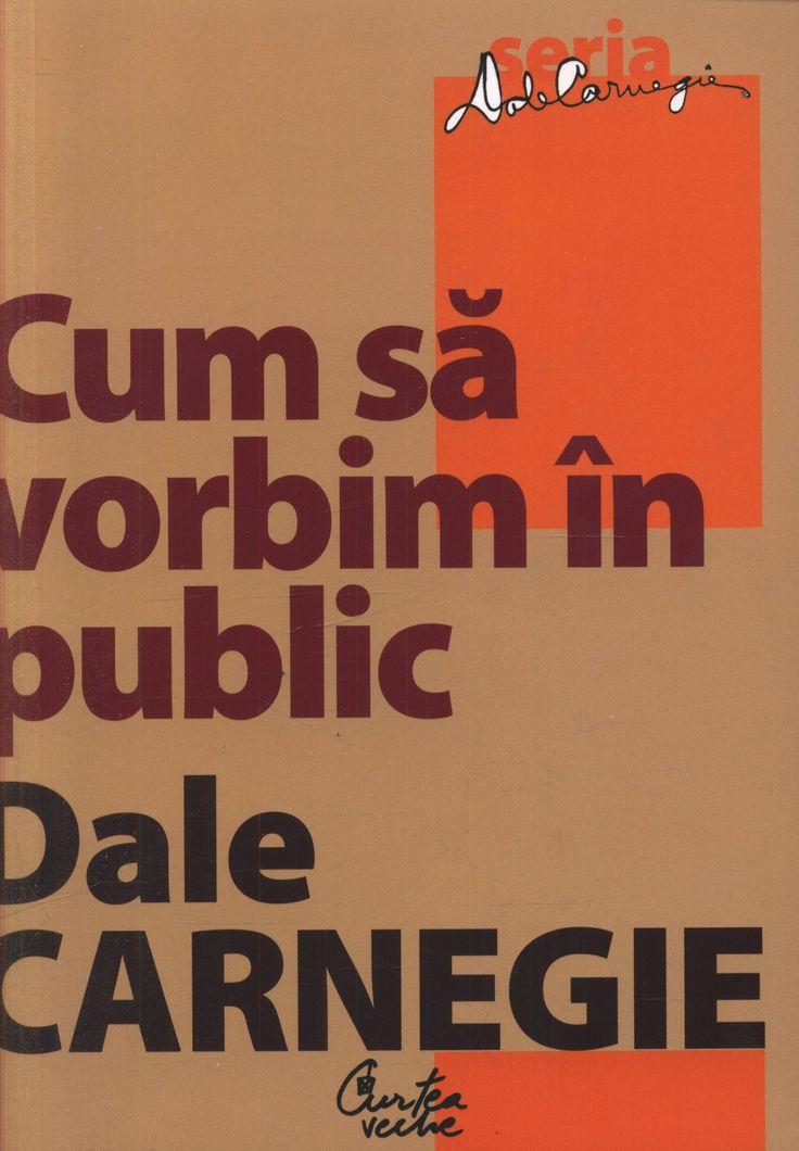 Dale Carnegie - Cum sa vorbim in public -