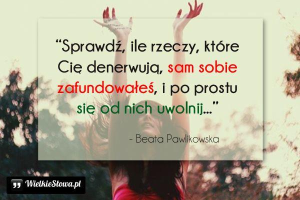 Sprawdź, ile rzeczy, które Cię denerwują... #Pawlikowska-Beata,  #Życie