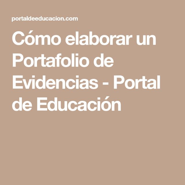 Cómo elaborar un Portafolio de Evidencias - Portal de Educación