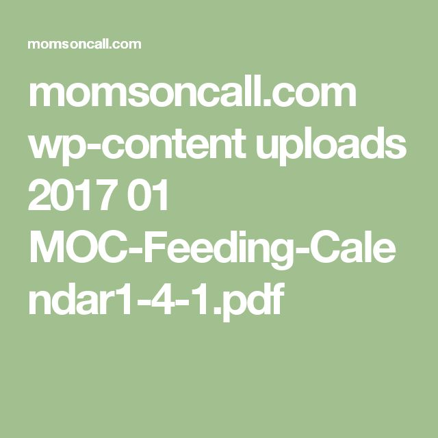 momsoncall.com wp-content uploads 2017 01 MOC-Feeding-Calendar1-4-1.pdf