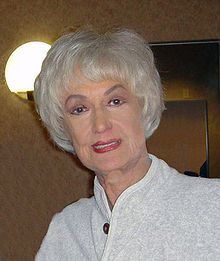 Bea Arthur, actress, but I think of her more as a social activist. Was passionate and animal rights and showed unwavering support for the LGBT communities.