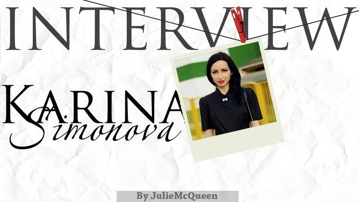 JulieMcQueen:Interview with..Karina Simonova http://juliemcqueen.blogspot.ru/2014/10/interview-with_14.html