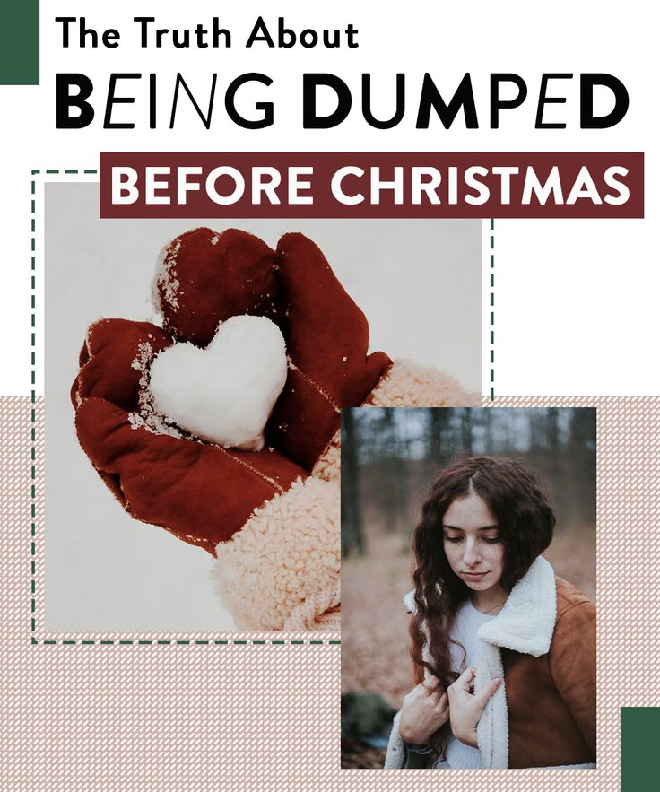 Being dumped before christmas