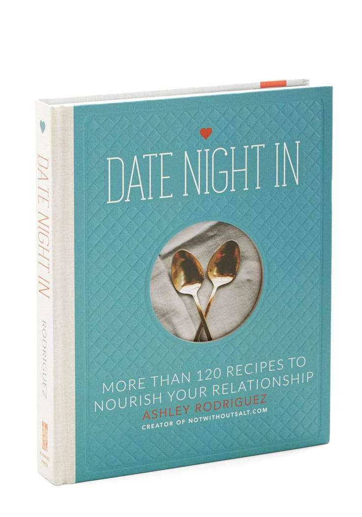 """""""Date Night In"""" -- More than 120 Recipes to Nourish Your Relationship #Vday"""