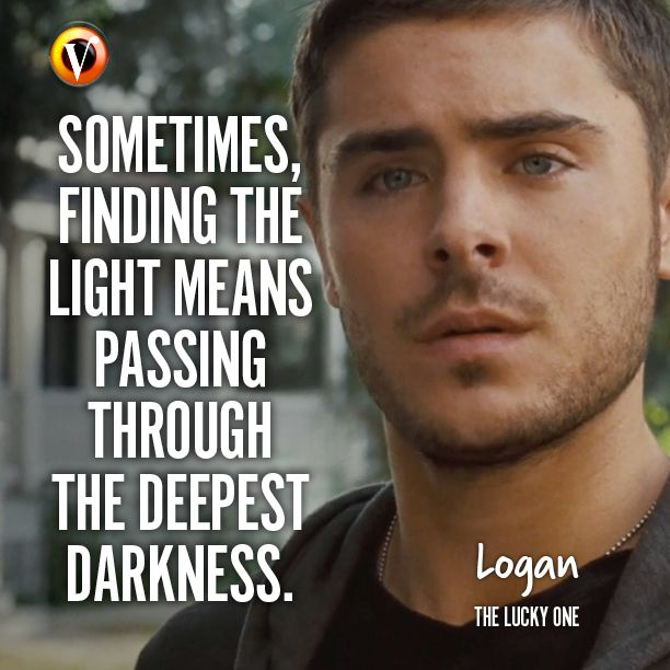 "Logan (Zac Efron) in The Lucky One: ""Sometimes finding the light means passing through the deepest darkness."" #quote #moviequote #superguide"