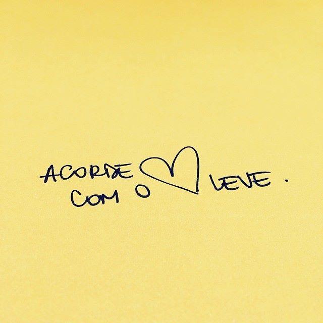 Acorde com o coração leve. #amor #mca #bomdia