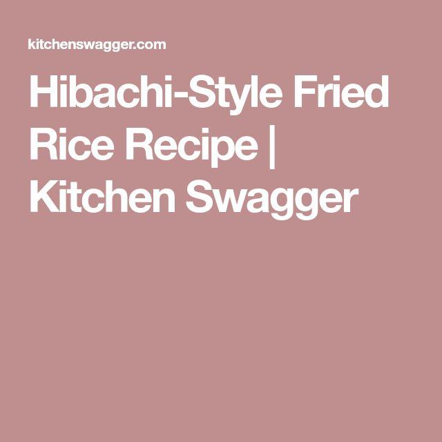 Hibachi-Style Fried Rice Recipe   Kitchen Swagger