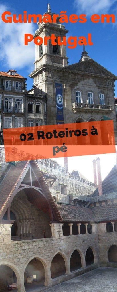Dois roteiros pela cidade de Guimarães, ambos à pé que podem ser feitos em um dia na cidade
