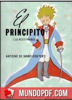 El principito (en francés: Le Petit Prince) es una novela corta y la obra más famosa del escritor y aviador francés Antoine de Saint-E...