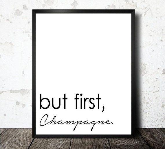 But First Champagne Art Print - Black & White Art illustration - Inspirational Quote Art Print - Cafe Wall Art - Typography Word Art Poster