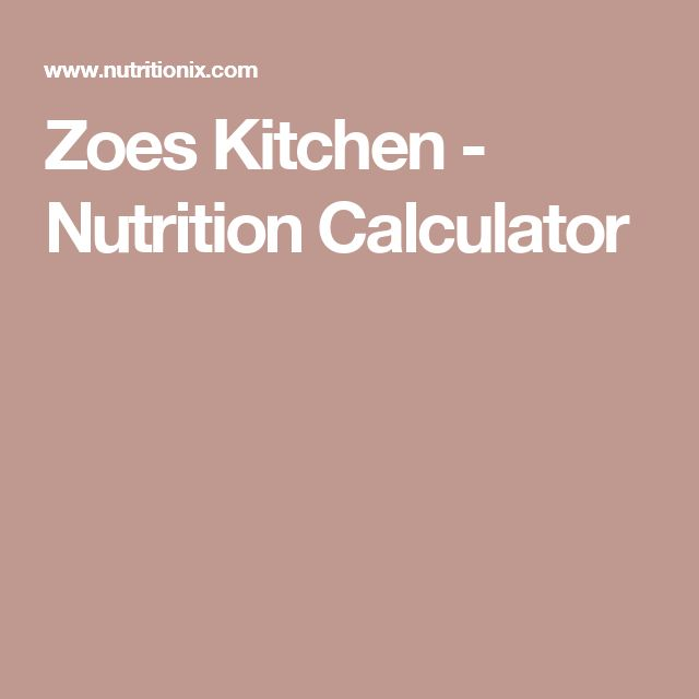 Zoes Kitchen - Nutrition Calculator