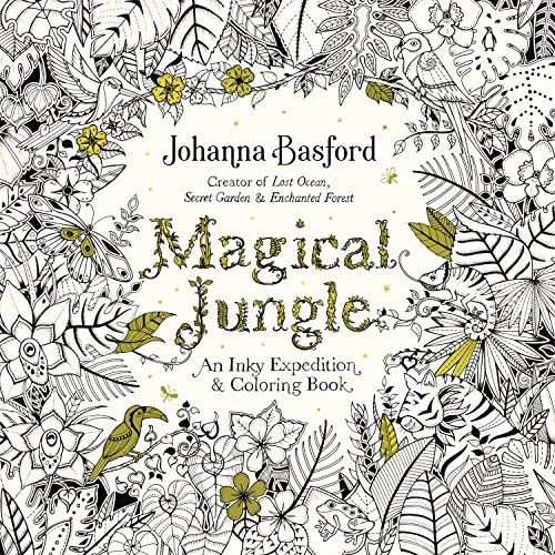Magical Jungle An Inky Expedition And Coloring Book For Adults By Johanna Basford