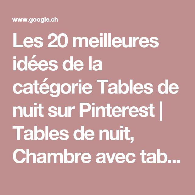 Les 20 meilleures idées de la catégorie Tables de nuit sur Pinterest| Tables de nuit, Chambre avec tables de chevet et Table chevet