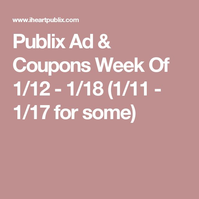 Publix Ad & Coupons Week Of 1/12 - 1/18 (1/11 - 1/17 for some)