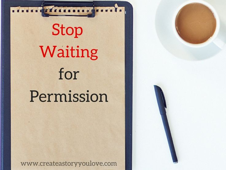Stop Waiting for Permission by Lorna Faith