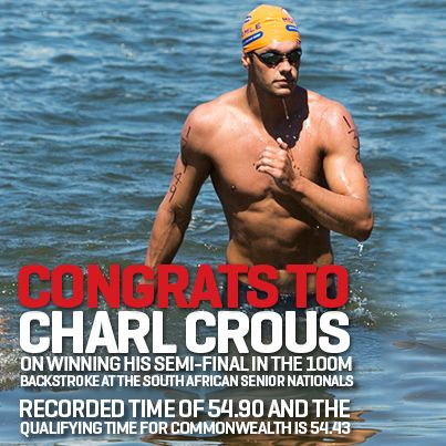 Congrats to Charl Crous on winning his semi-final in the 100m backstroke at the SA Senior Nationals/ Recorded time of 54.90 and the qualifying time for Commonwealth is 54.43 - April 2014