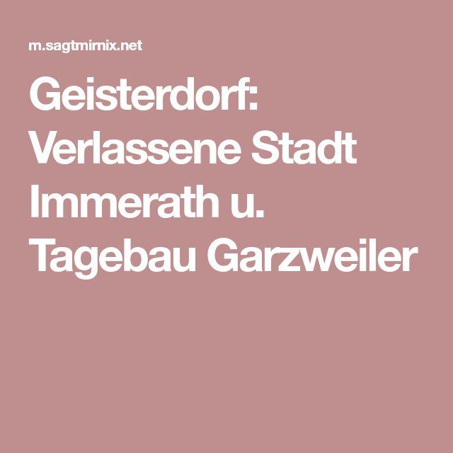 Geisterdorf: Verlassene Stadt Immerath u. Tagebau Garzweiler