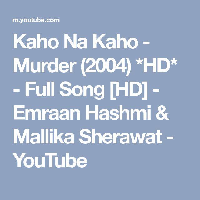 Kaho Na Kaho - Murder (2004) *HD* - Full Song [HD] - Emraan Hashmi & Mallika Sherawat - YouTube