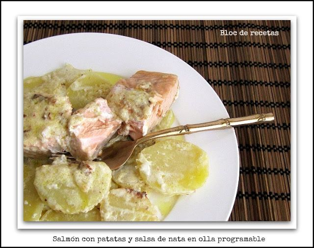 Bloc de recetas: Salmon con patatas y salsa de nata en olla programable