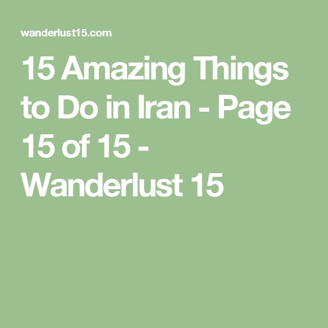 15 Amazing Things to Do in Iran - Page 15 of 15 - Wanderlust 15