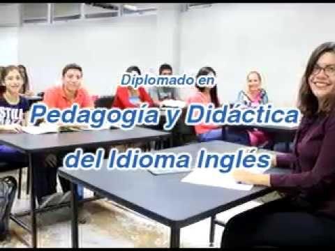 DIPLOMADO EN PEDAGOGÍA Y RADIACTIVA DEL IDIOMA INGLÉS: DIPLOMADO EN PEDAGOGÍA Y DIDÁCTICA DEL IDIOMA INGL...