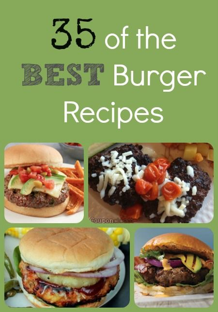 35 of the Best Burger Recipes