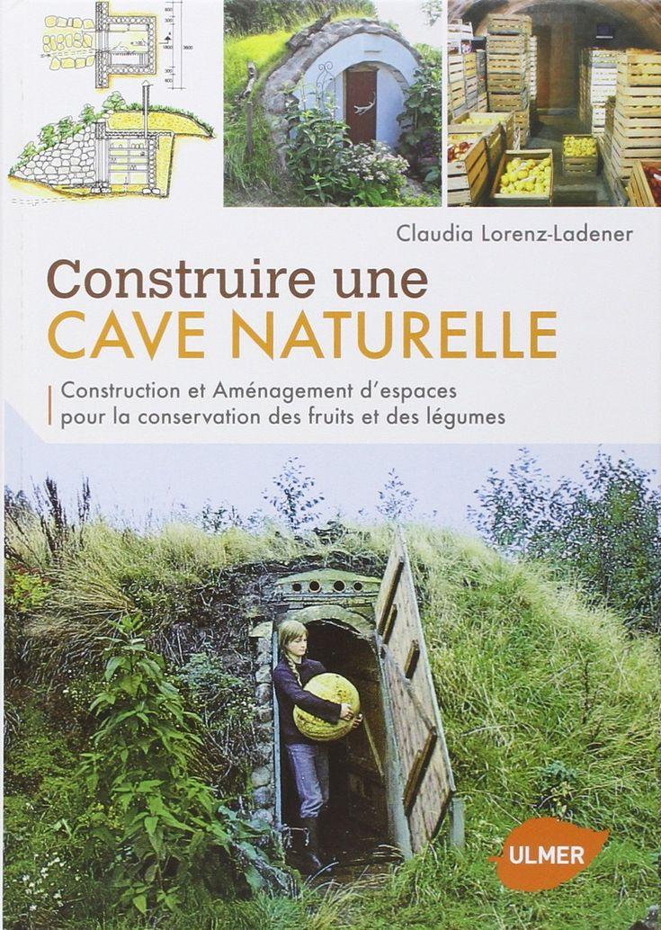13 best construire un cave naturelle images on pinterest cave caves and hothouse. Black Bedroom Furniture Sets. Home Design Ideas