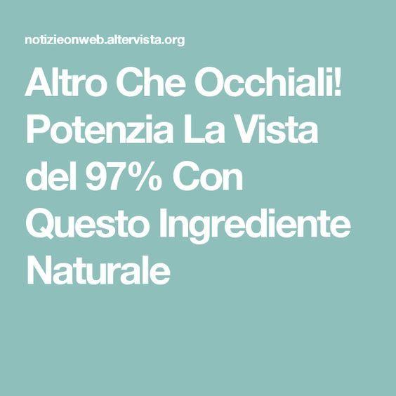 Altro Che Occhiali! Potenzia La Vista del 97% Con Questo Ingrediente Naturale
